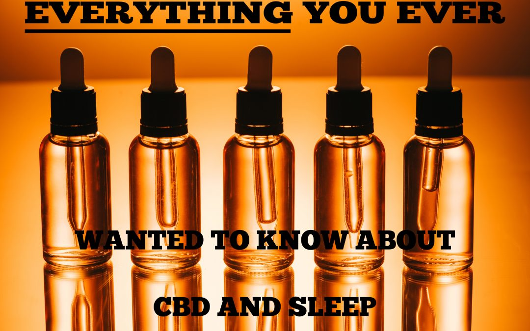 Everything You Ever Wanted To Know About CBD And Sleep